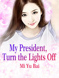 My President, Turn the Lights Off