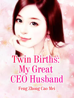 Twin Births: My Great CEO Husband