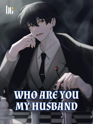 who are you my husband