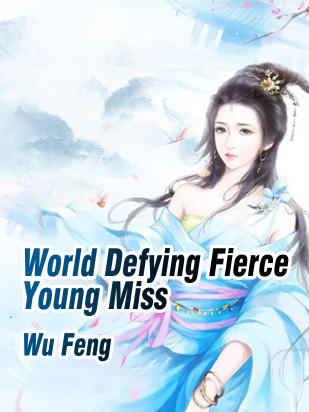 World Defying Fierce Young Miss