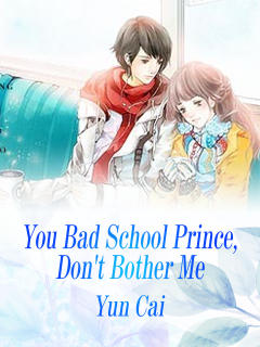 You Bad School Prince, Don't Bother Me